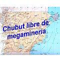 Megaminería en Chubut: «Olvídense»