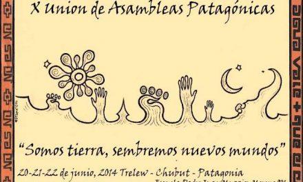 """""""Somos tierra"""": se viene el 10ºEncuentro de la Unión de Asambleas Patagónicas"""