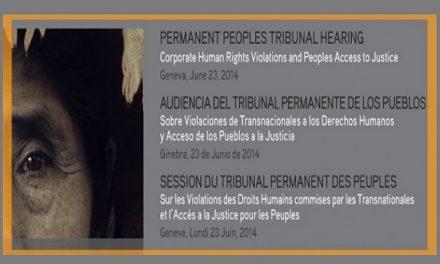 El Tribunal Permanente de los Pueblos arranca en Ginebra para reclamar justicia frente a las transnacionales
