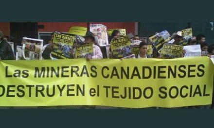 """""""Las empresas mineras canadienses actúan como nuevos colonizadores"""""""