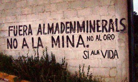 Denuncian campaña de mentiras y cooptación de la minera Almaden Minerals