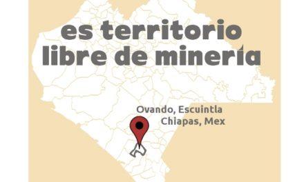 El ejido Ovando, en Chiapas, se declara libre de minería