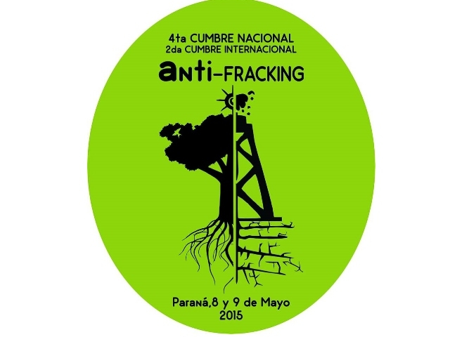En Paraná se realizará la 4ta Cumbre Nacional Anti-Fracking y la 2da Cumbre Internacional