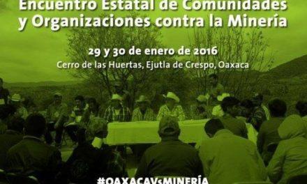 Comunidades indígenas, dicen no a proyectos de minería en Oaxaca