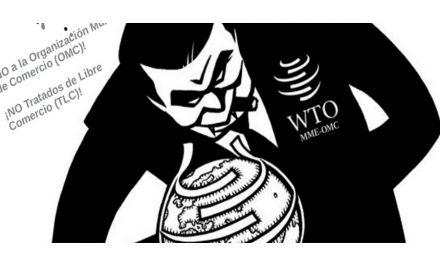 """""""La Organización Mundial de Comercio (OMC) pretende decidir y negociar sobre nuestras vidas y territorios"""""""