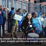 Juez falla a favor de comunidades y suspende explotación minera en Río Blanco